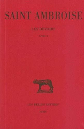 Devoirs. Tome 1 Livre I: Ambroise (saint)
