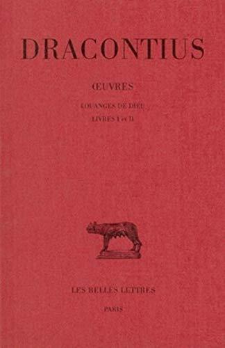 9782251013282: OEuvres. Tome I : Louanges de Dieu, Livres I et II