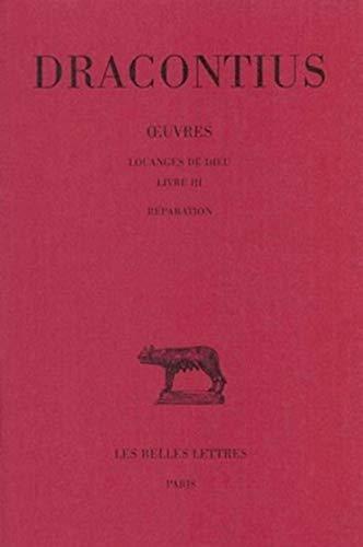 9782251013435: OEuvres. Tome II : Louanges de Dieu, Livre III : Réparation