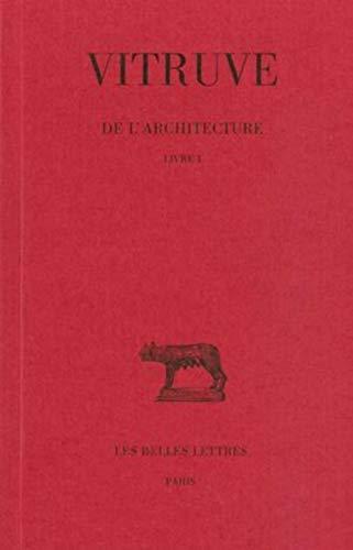 De l'architecture Tome 1 Livre I: Vitruve