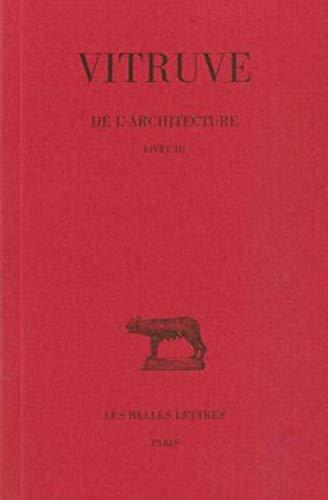 9782251013503: Vitruve, de L'Architecture. Livre III: Livre III (Collection Des Universites De France Serie Latine)