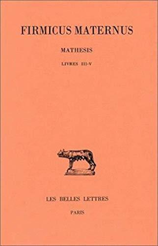 9782251013763: Mathesis (Collection Des Universites de France Serie Latine) (French Edition)
