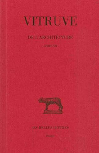 9782251013879: De l'architecture: Livre VII. (Collection Des Universites de France Serie Latine) (French Edition)