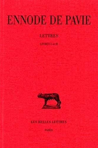 Lettres: Livres I et II (Collection Des: ENNODE DE PAVIE