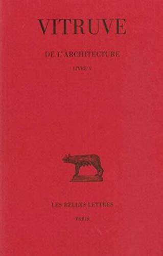 9782251014531: De l'architecture: Livre V (Collection Des Universites de France Serie Latine) (French Edition)