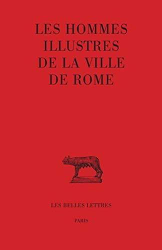 9782251014708: Les Hommes illustres de la ville de Rome (Collection Des Universites de France Serie Latine) (French Edition)