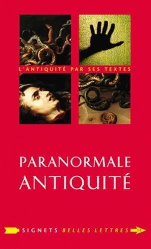 9782251030142: Paranormale Antiquite: La Mort Et Ses Demons En Grece Et a Rome (Signets Belles Lettres) (French Edition)