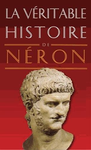 La Véritable Histoire de Néron: Alain Rodier