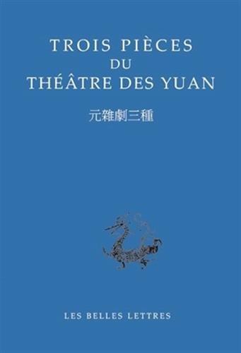 9782251100180: Trois pièces du théâtre des Yuan