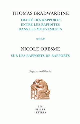 9782251181097: Traité des rapports entre les rapidités dans les mouvements. Suivi de : Sur les rapports de rapports (Sagesses Medievales) (French Edition)