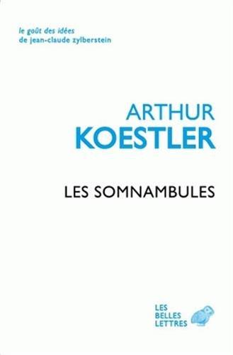 Somnambules (Les): Koestler, Arthur