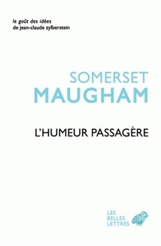 HUMEUR PASSAGERE -L-: MAUGHAM WILLIAM SOME