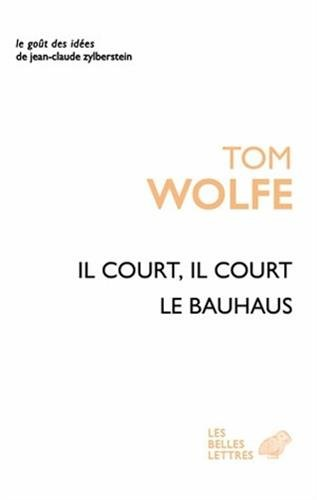 9782251200262: Il court il court le Bauhaus: Essai sur la colonisation de l'architecture