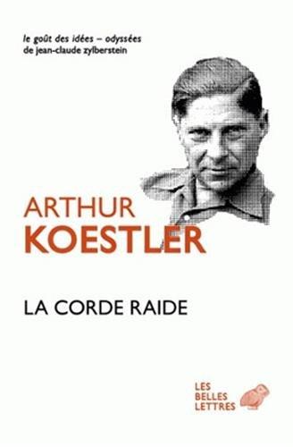 La corde raide: 26 (Le goût des: Koestler, Arthur