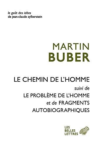9782251200538: Le Chemin de l'homme: suivi de Le problème de l'homme et Fragments autobiographiques (Le Gout Des Idees) (French Edition)