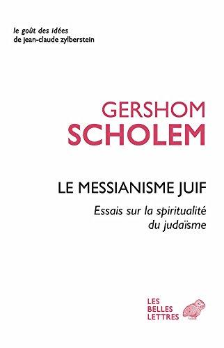 MESSIANISME JUIF -LE-: SCHOLEM GERSHOM