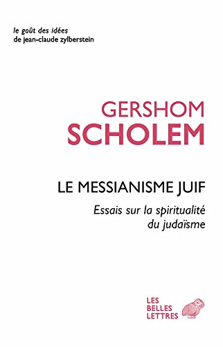 9782251200576: Le Messianisme juif: Essai sur la spiritualité du judaïsme (Le Gout Des Idees) (French Edition)