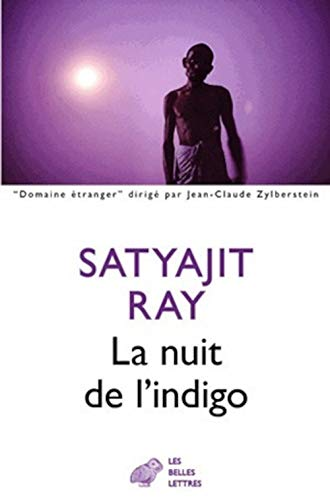 La Nuit De L'indigo (Domaine Etranger) (French Edition) (9782251210018) by Satyajit Ray