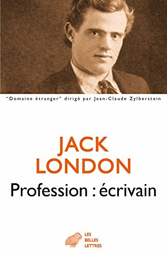 Profession: écrivain (Domaine Etranger) (French Edition): London, Jack; Lacassin,