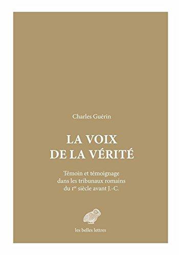 9782251300023: La Voix de la vérité: Témoin et témoignage dans les tribunaux romains du Ier siècle avant J.-C.