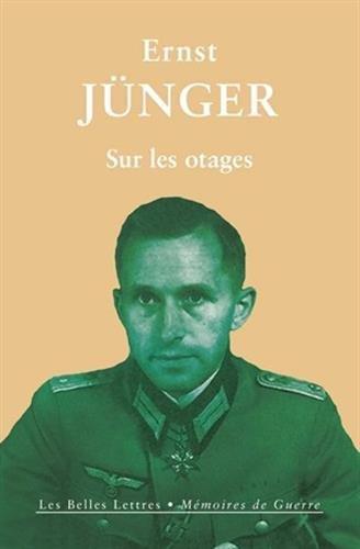 Sur Les Otages (Memoires de Guerre): Junger, Ernst