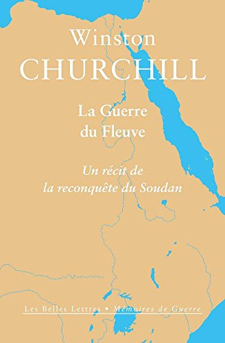 9782251310138: La Guerre du fleuve: Un récit de la reconquête du Soudan (Memoires De Guerre) (French Edition)