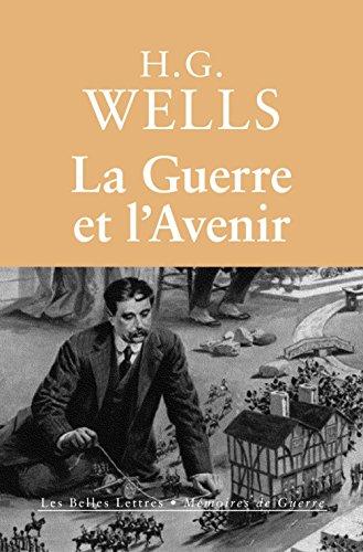 GUERRE ET L'AVENIR -LA-: WELLS H G