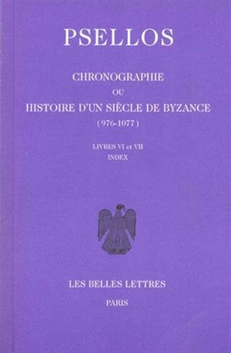 9782251322162: Chronographie ou Histoire d'un siècle de Byzance (976-1077): Tome II : Livres VI-VII. (Collection Byzantine) (French Edition)