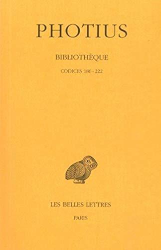 9782251322223: Bibliothèque: Tome III : Codices 186-222. (Collection Des Universites de France Serie Grecque) (French Edition)