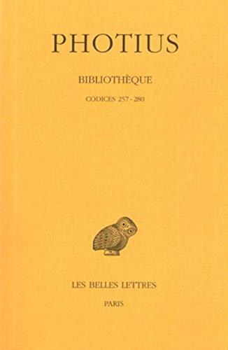 9782251322278: Bibliothèque: Tome VIII : Codices 257-280. (Collection Des Universites de France Serie Grecque) (French Edition)