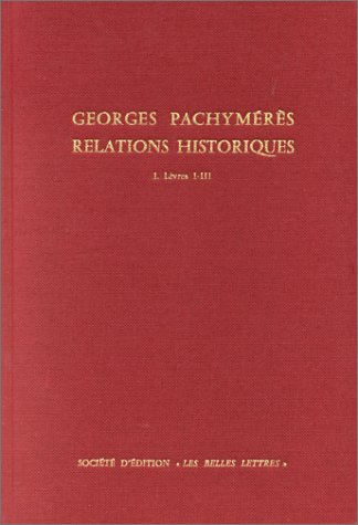 9782251322308: Relations historiques (Corpus fontium historiae Byzantinae) (French Edition)