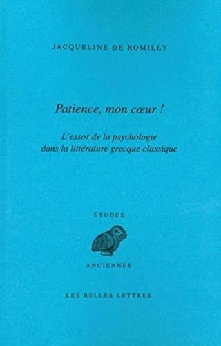 Patience mon coeur!' L'essor de la psychologie dans la littérature grecque ...