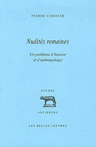 Nudités romaines. Un problème d'histoire et d'anthropologie.: Cordier,...