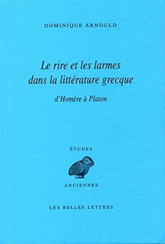 Le Rire et les larmes dans la littérature grecque: D'Homère à Platon [Jun...