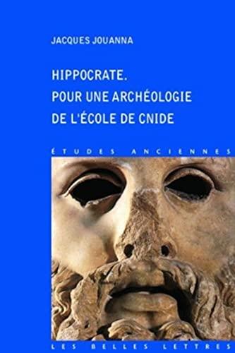 9782251326696: Hippocrate. Pour une archéologie de l'École de Cnide