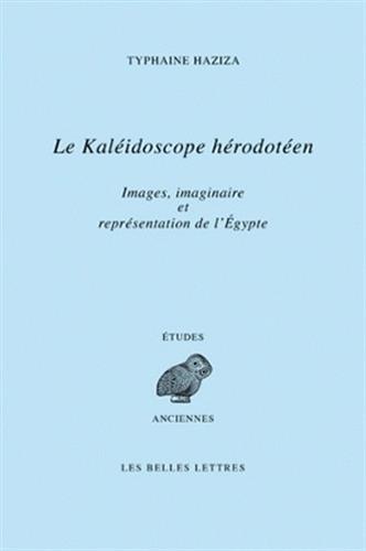 9782251326702: Le kal�idoscope h�rodot�en : Images, imaginaire et repr�sentations de l'Egypte � travers le livre II d'H�rodote (Etudes anciennes)