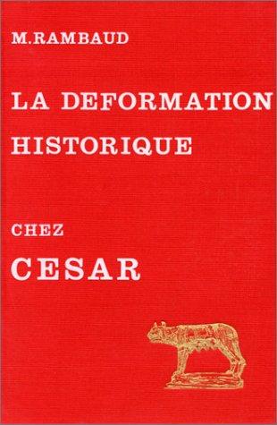 9782251328270: L'Art de la déformation historique dans les Commentaires de César
