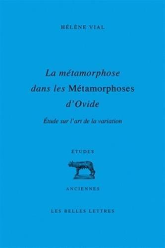 9782251328799: La métamorphose dans les Métamorphoses d'Ovide: Étude sur l'art de la variation