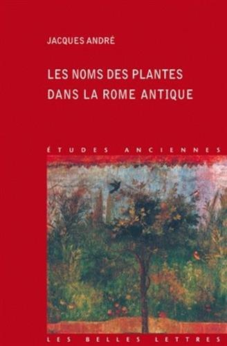 9782251328812: Les Noms de plantes dans la Rome antique (Etudes Anciennes Serie Latine) (French Edition)