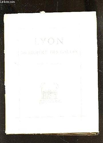 Lyon, métropole des Gaules [Jan 01, 1953]