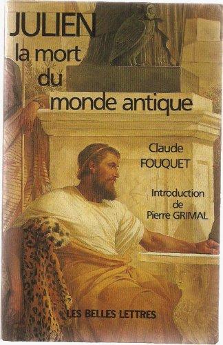 9782251334257: Julien: La mort du monde antique (Confluents) (French Edition)