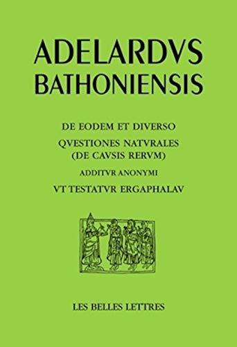 L'Un et le divers, Questions sur la: Adélard de Bath