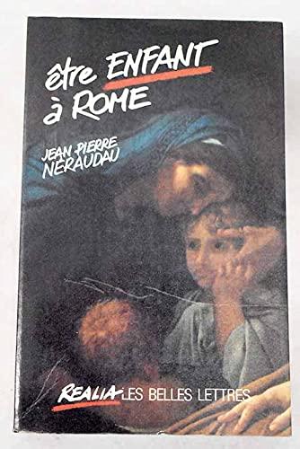 Être enfant à Rome.: NÉRAUDAU, J.-P.,