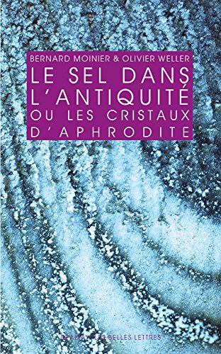 9782251338422: Le Sel dans l'Antiquité: ou les cristaux d'Aphrodite (Realia) (French Edition)