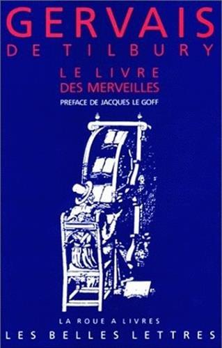 LIVRE DES MERVEILLES -LE- 3E PARTIE: GERVAIS DE TILBURY