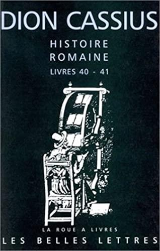 9782251339283: Dion Cassius, Histoire Romaine - Livres 40 & 41 (La Roue a Livres) (French Edition)