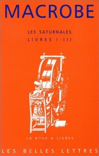 9782251339306: Les Saturnales.: Livres I-III.