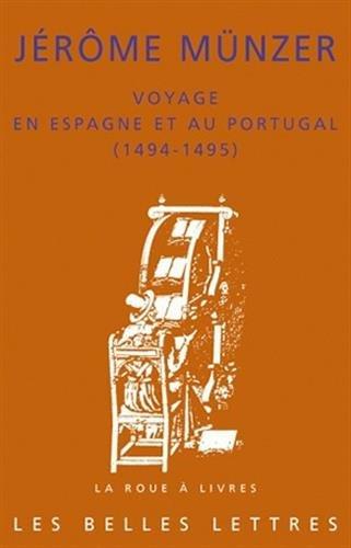 Voyage en Espagne et au Portugal (1494-1495): Jérôme Münzer