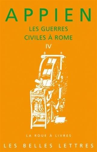 Guerres civiles à Rome (Les), liv. IV: Appien