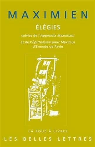 9782251339689: �l�gies: Suivies de l'Appendix Maximiani et de l'�pithalame pour Maximus d'Ennode de Pavie